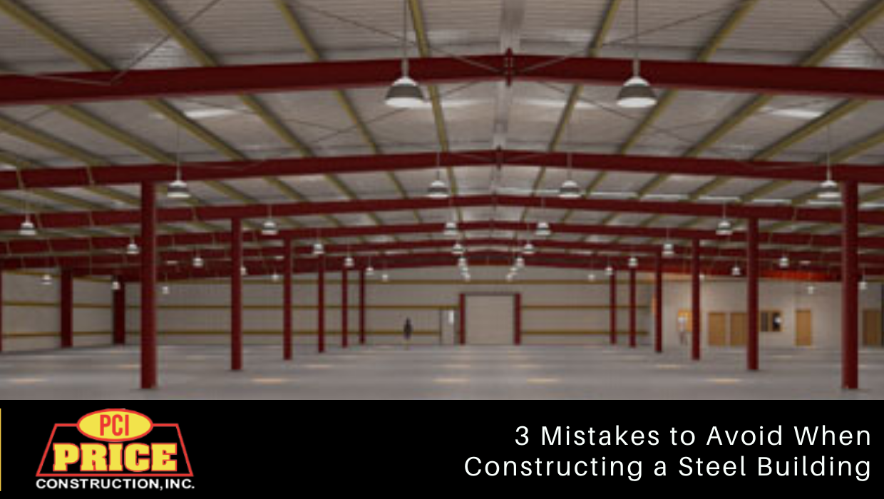 3 Mistakes to Avoid When Constructing a Steel Building